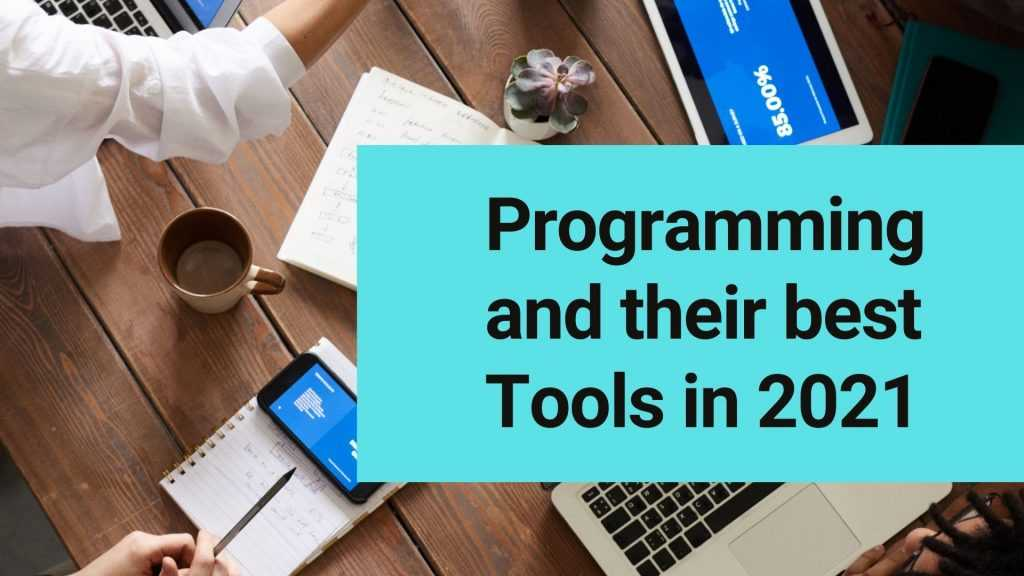 Programming and their best Tools in 2021