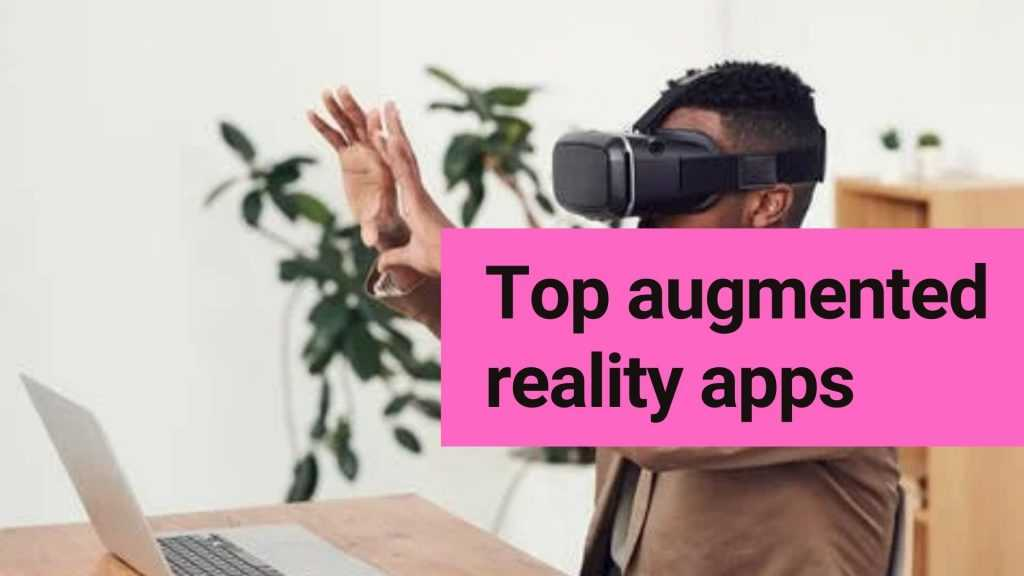 Top augmented reality apps